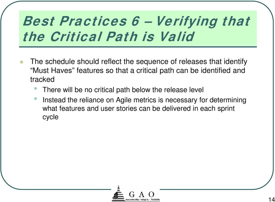 and tracked There will be no critical path below the release level Instead the reliance on Agile