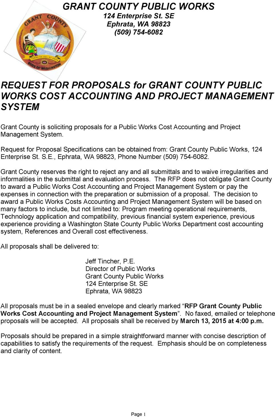 Accounting and Project Management System. Request for Proposal Specifications can be obtained from: Grant County Public Works, 124 Enterprise St. S.E., Ephrata, WA 98823, Phone Number (509) 754-6082.