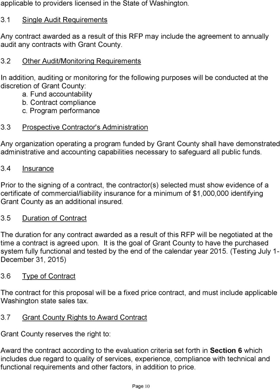 2 Other Audit/Monitoring Requirements In addition, auditing or monitoring for the following purposes will be conducted at the discretion of Grant County: a. Fund accountability b.