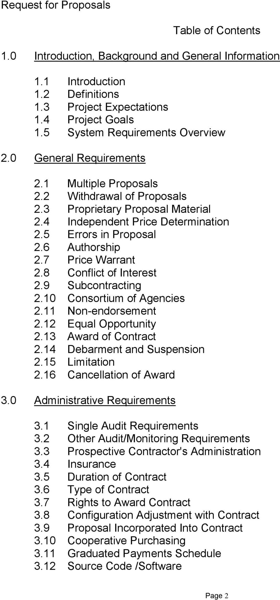 5 Errors in Proposal 2.6 Authorship 2.7 Price Warrant 2.8 Conflict of Interest 2.9 Subcontracting 2.10 Consortium of Agencies 2.11 Non-endorsement 2.12 Equal Opportunity 2.13 Award of Contract 2.