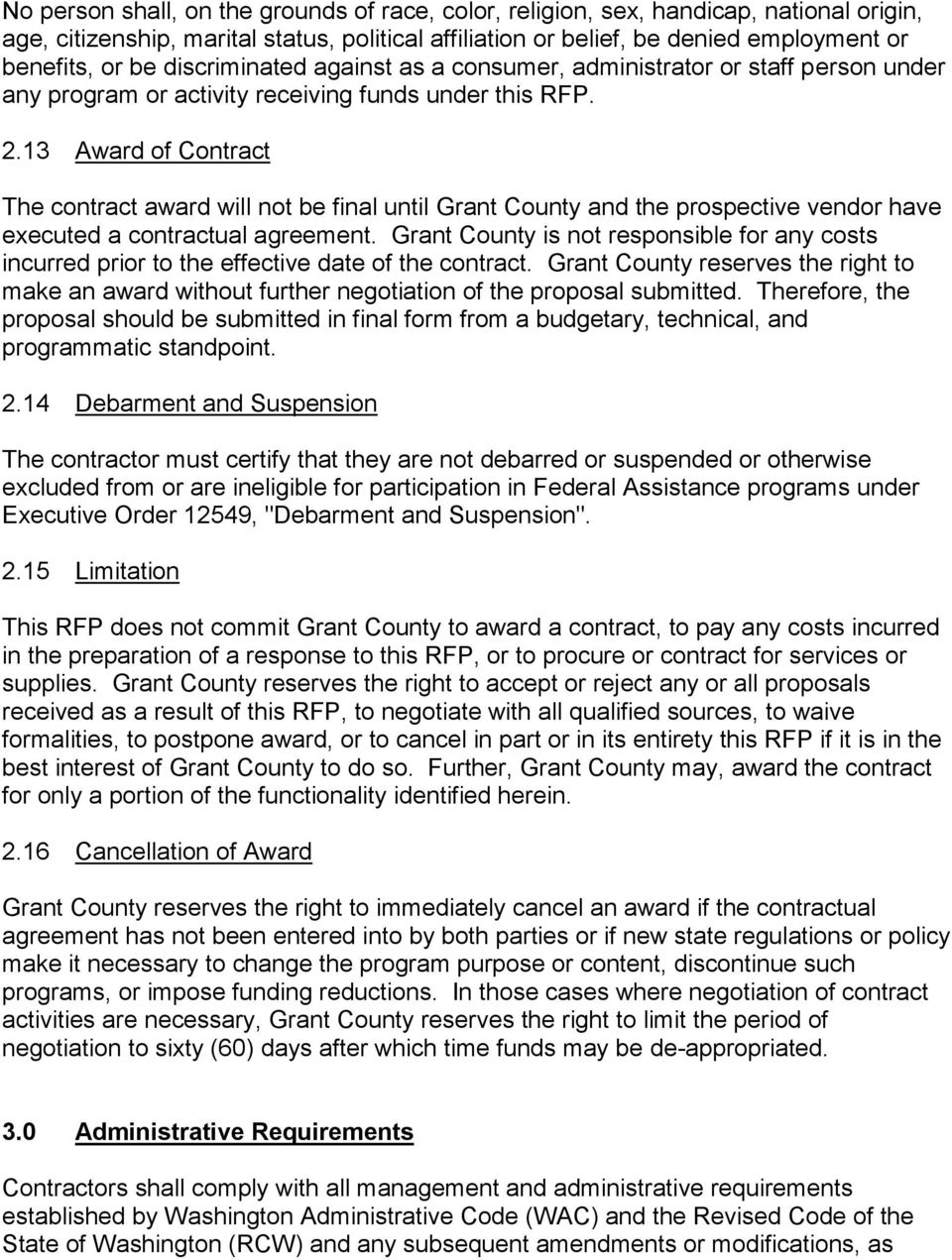13 Award of Contract The contract award will not be final until Grant County and the prospective vendor have executed a contractual agreement.