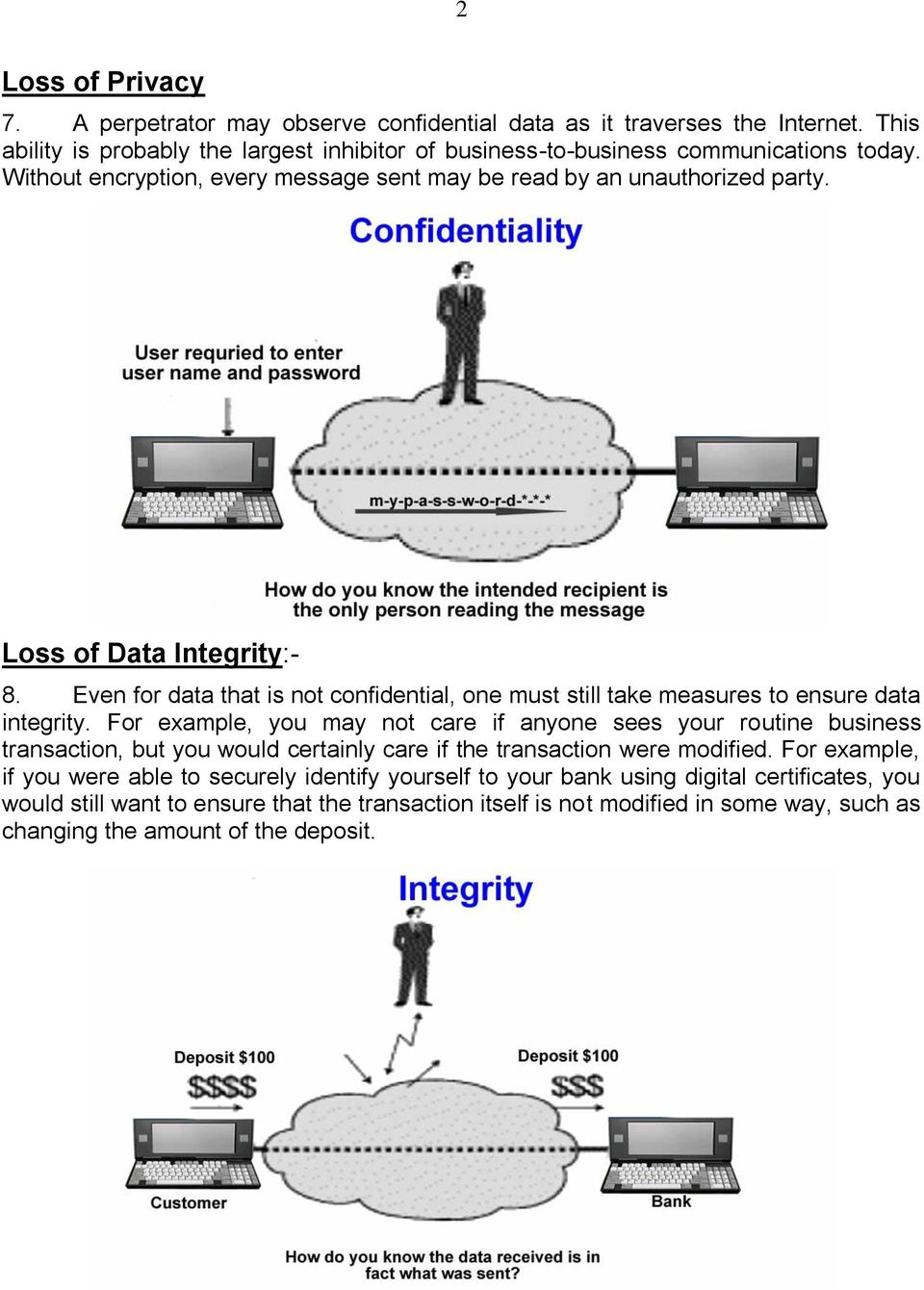Even for data that is not confidential, one must still take measures to ensure data integrity.