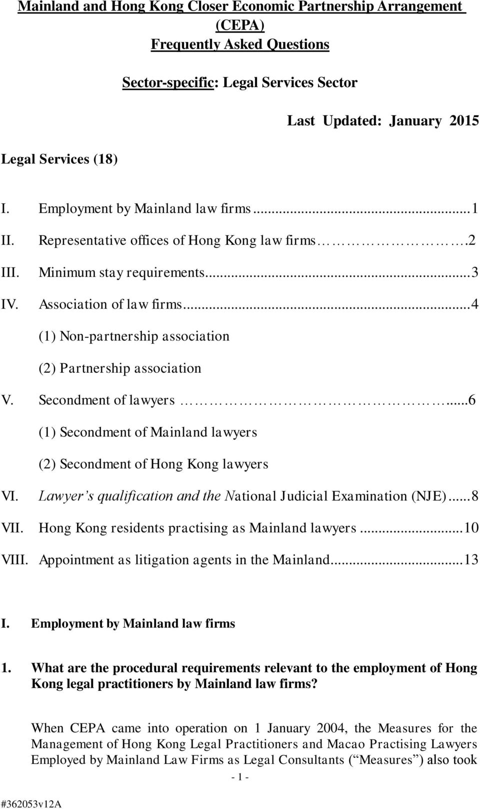 .. 4 (1) Non-partnership association (2) Partnership association V. Secondment of lawyers...6 (1) Secondment of Mainland lawyers (2) Secondment of Hong Kong lawyers VI.