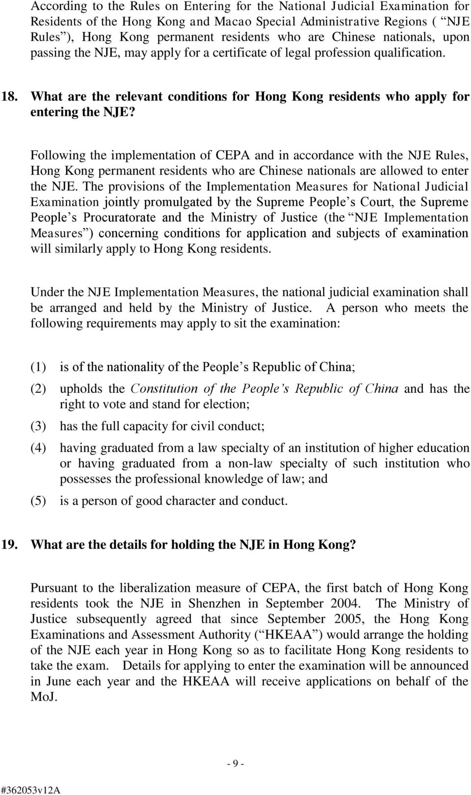 Following the implementation of CEPA and in accordance with the NJE Rules, Hong Kong permanent residents who are Chinese nationals are allowed to enter the NJE.