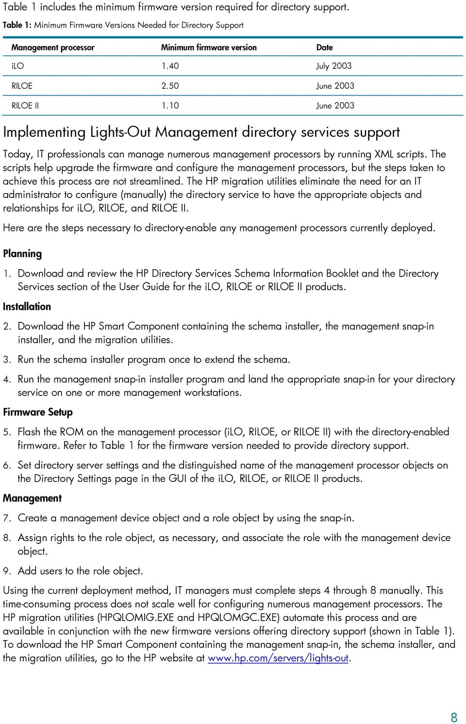 10 June 2003 Implementing Lights-Out Management directory services support Today, IT professionals can manage numerous management processors by running XML scripts.