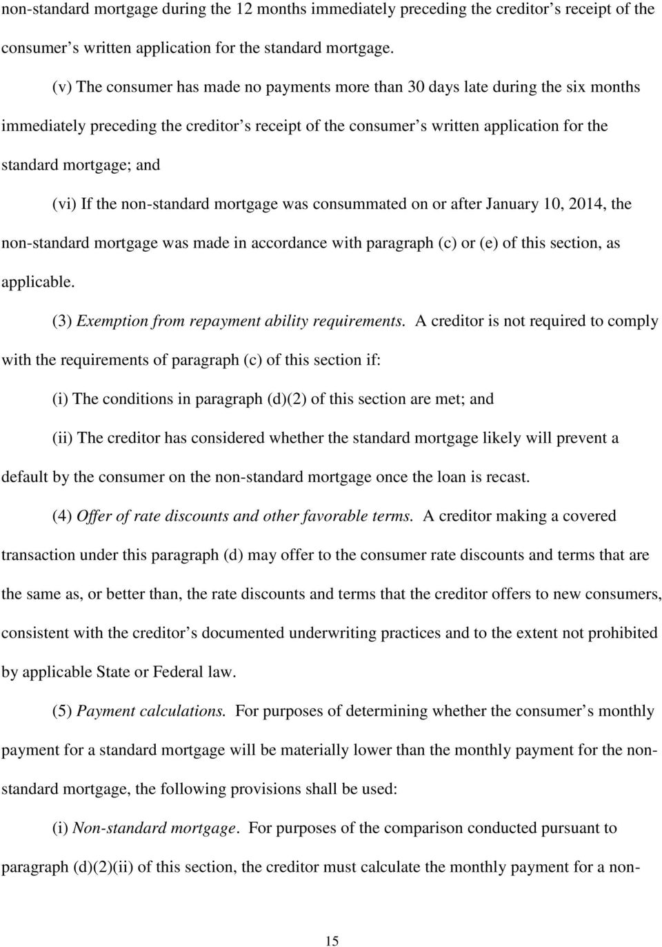 (vi) If the non-standard mortgage was consummated on or after January 10, 2014, the non-standard mortgage was made in accordance with paragraph (c) or (e) of this section, as applicable.
