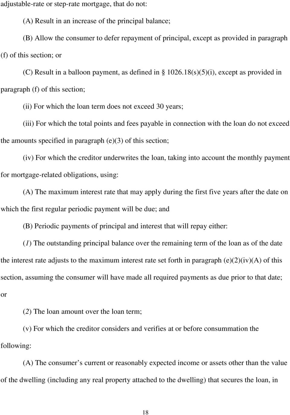18(s)(5)(i), except as provided in paragraph (f) of this section; (ii) For which the loan term does not exceed 30 years; (iii) For which the total points and fees payable in connection with the loan