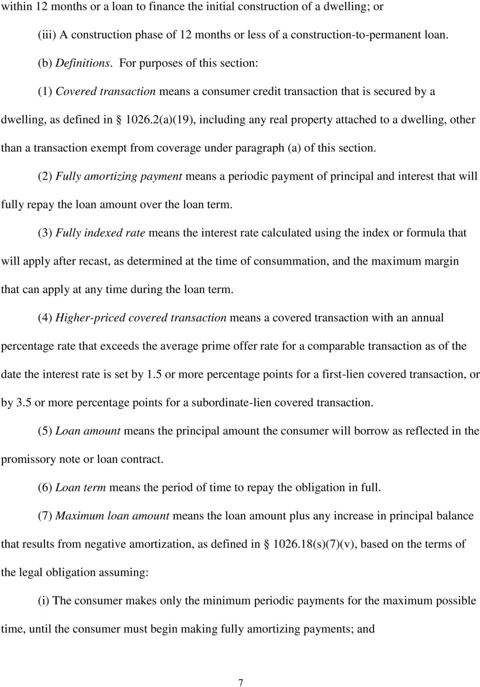 2(a)(19), including any real property attached to a dwelling, other than a transaction exempt from coverage under paragraph (a) of this section.