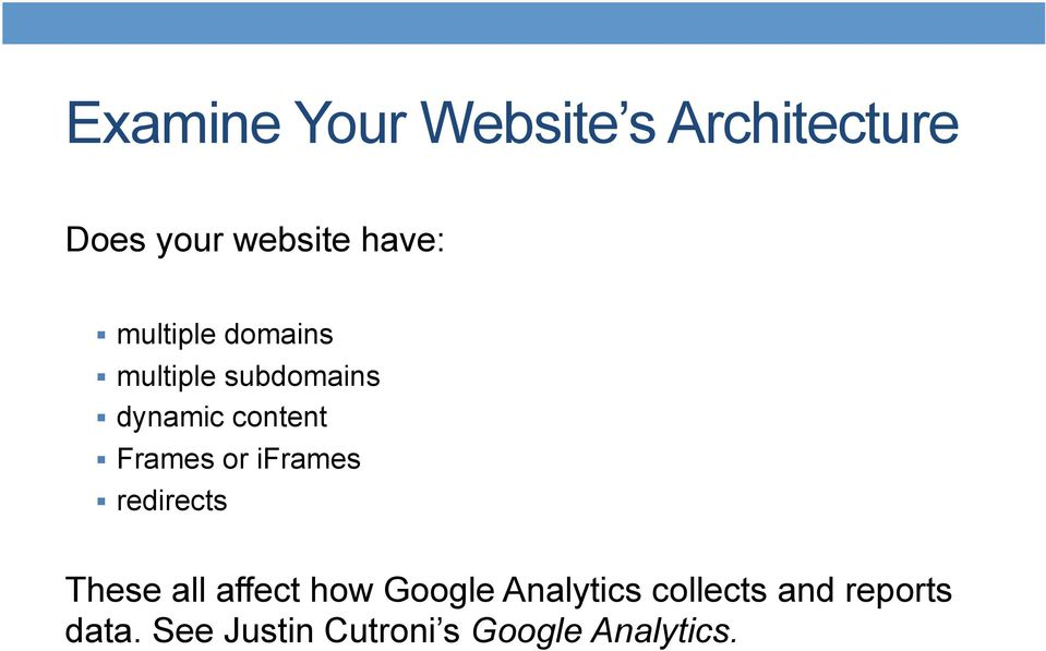 or iframes redirects These all affect how Google Analytics