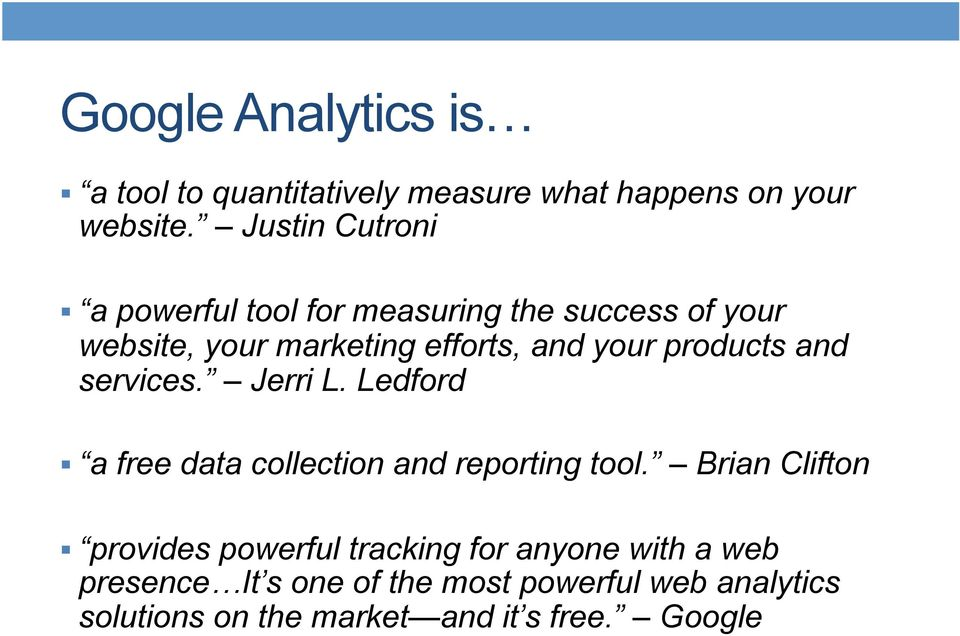 products and services. Jerri L. Ledford a free data collection and reporting tool.