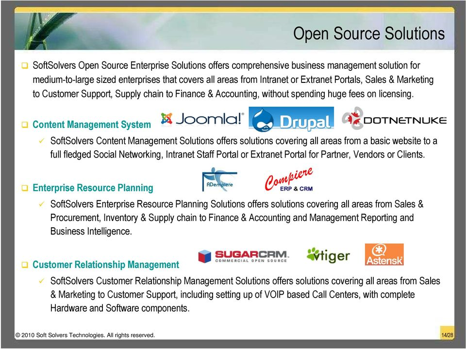 Content Management System SoftSolvers Content Management Solutions offers solutions covering all areas from a basic website to a full fledged Social Networking, Intranet Staff Portal or Extranet