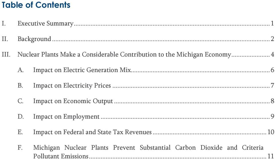 Impact on Electric Generation Mix... 6 B. Impact on Electricity Prices... 7 C. Impact on Economic Output... 8 D.