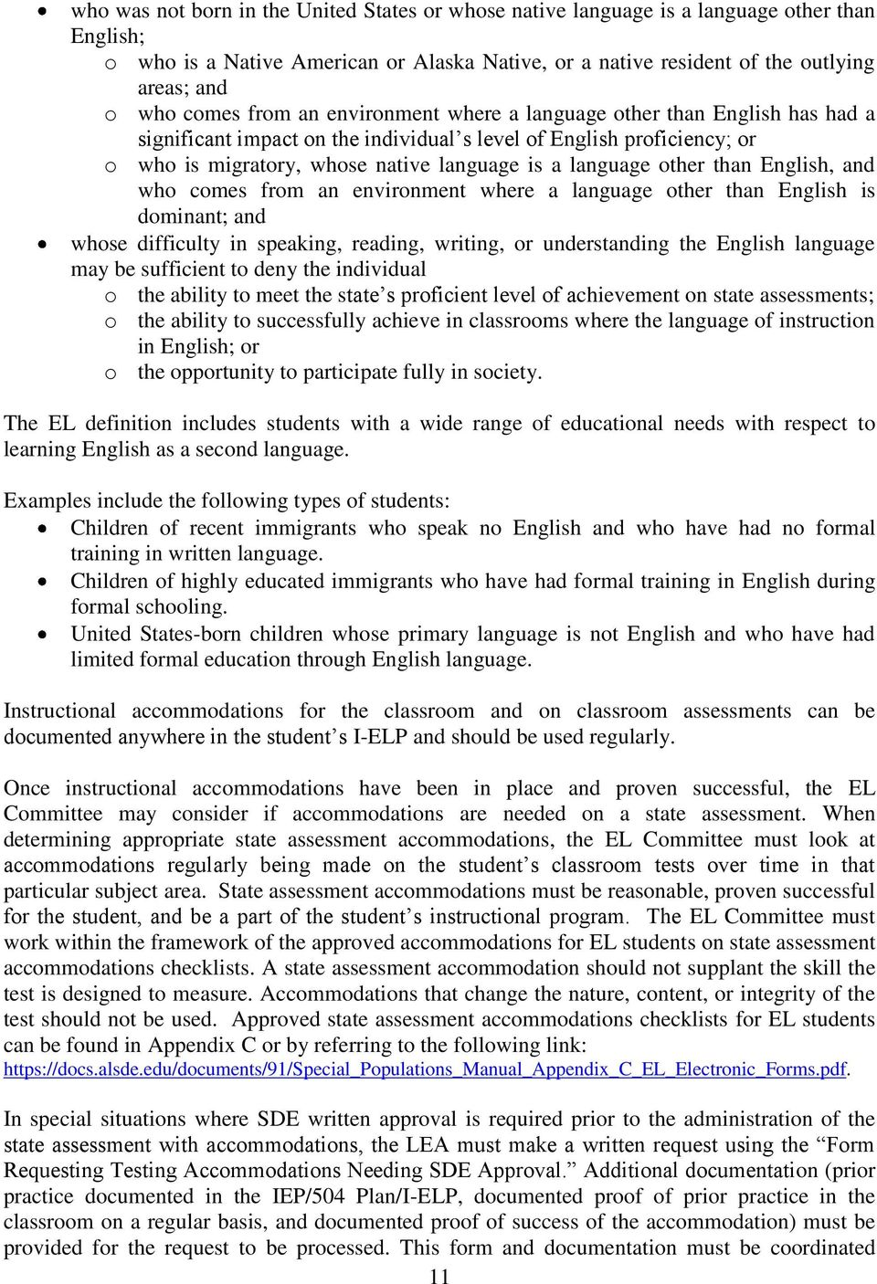 other than English, and who comes from an environment where a language other than English is dominant; and whose difficulty in speaking, reading, writing, or understanding the English language may be