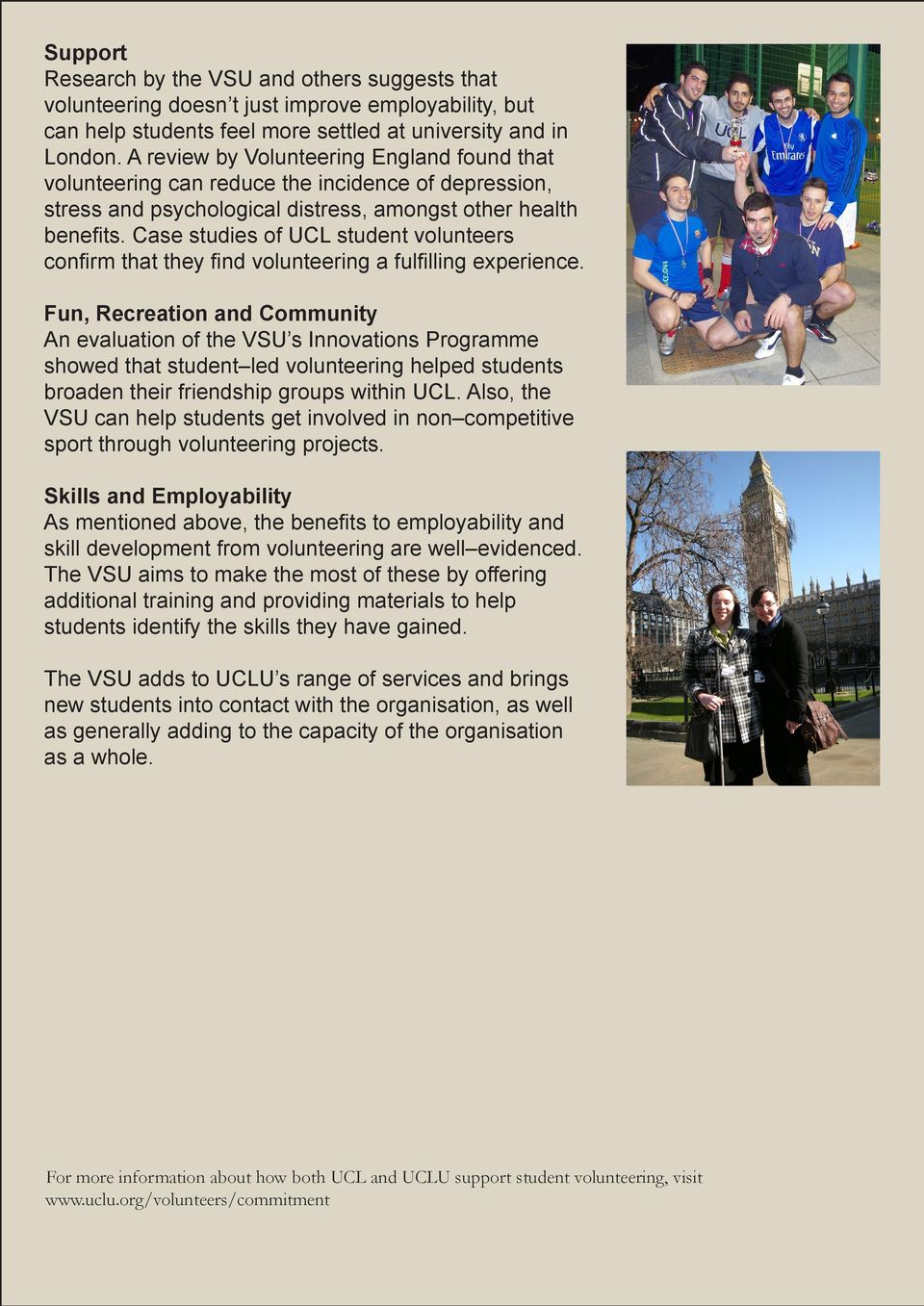 Case studies of UCL student volunteers confirm that they find volunteering a fulfilling experience.