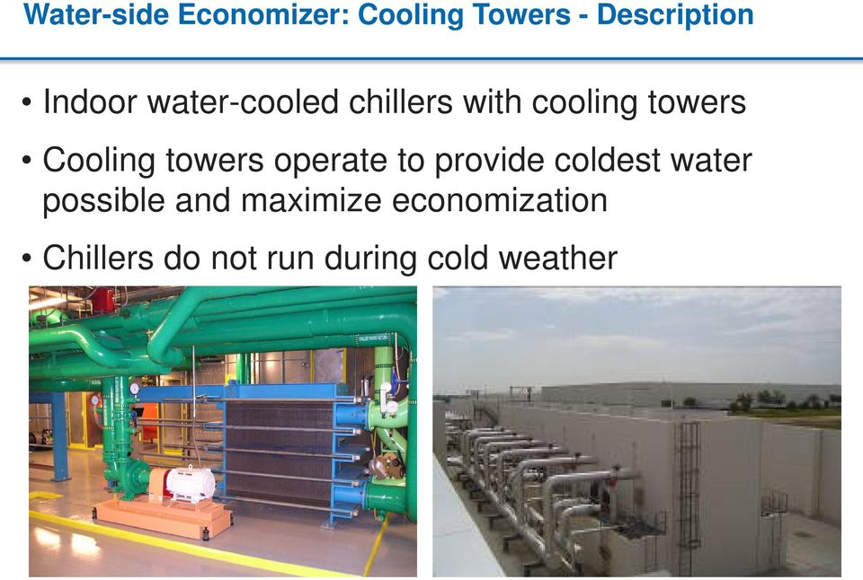 Cooling towers operate to provide coldest water
