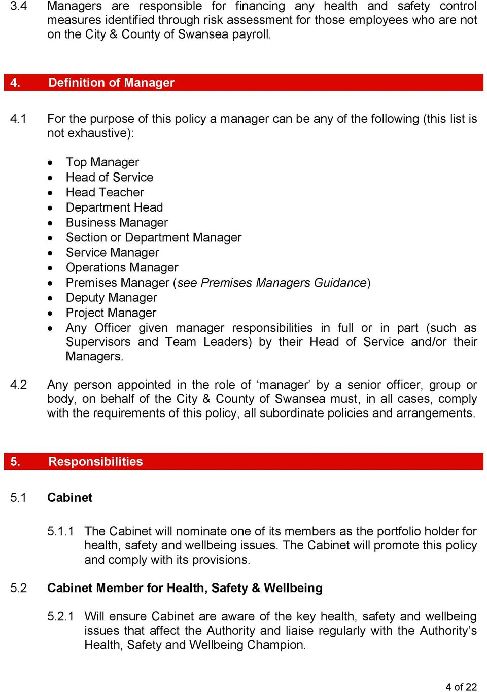 1 For the purpose of this policy a manager can be any of the following (this list is not exhaustive): Top Manager Head of Service Head Teacher Department Head Business Manager Section or Department