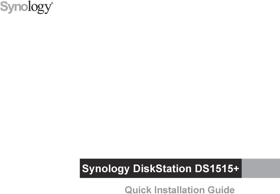 Synology DiskStation DS1515+ Quick Installation Guide - PDF