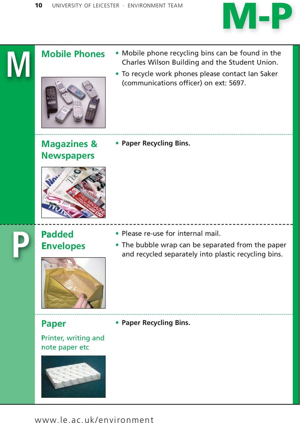 To recycle work phones please contact Ian Saker (communications officer) on ext: 5697.
