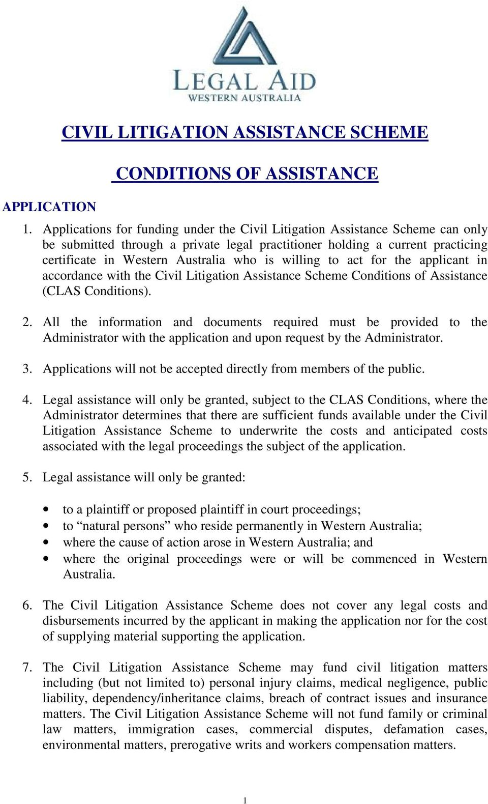 willing to act for the applicant in accordance with the Civil Litigation Assistance Scheme Conditions of Assistance (CLAS Conditions). 2.