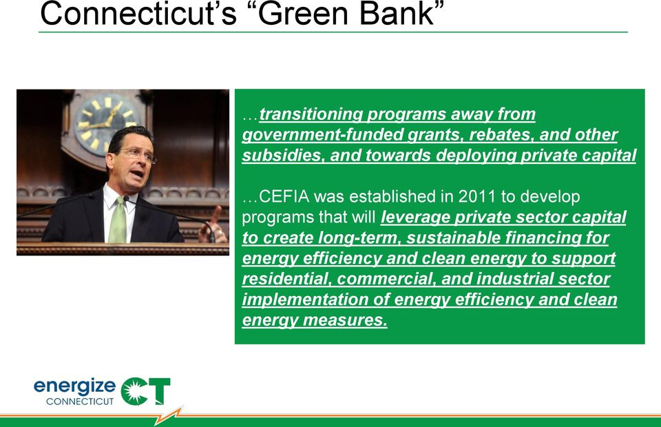 leverage private sector capital to create long-term, sustainable financing for energy efficiency and clean