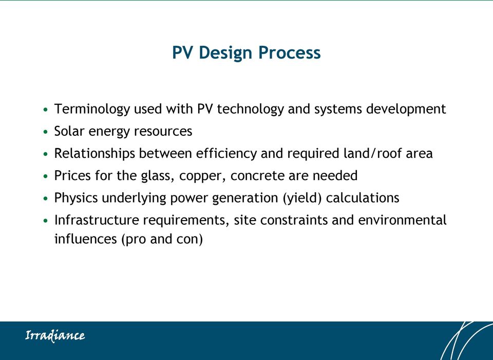 the glass, copper, concrete are needed Physics underlying power generation (yield)