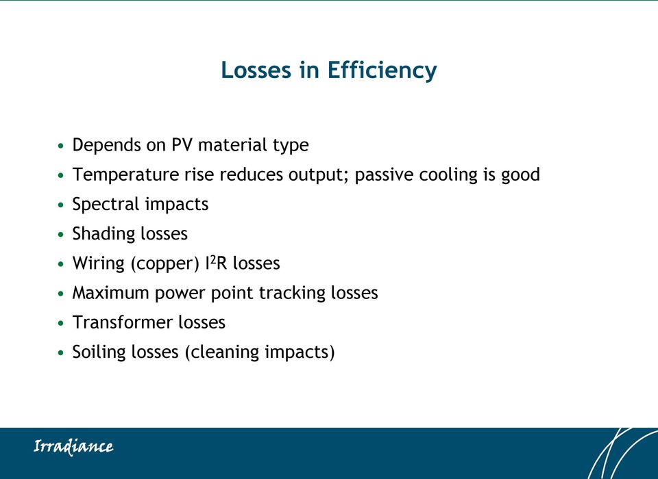 Shading losses Wiring (copper) I 2 R losses Maximum power point
