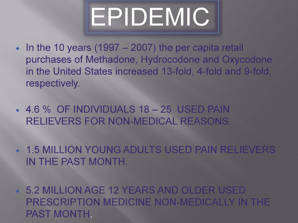 fold and 9-fold, respectively. 4.6 % OF INDIVIDUALS 18 25 USED PAIN RELIEVERS FOR NON-MEDICAL REASONS.