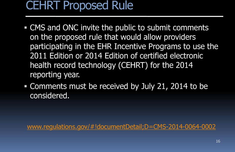 of certified electronic health record technology (CEHRT) for the 2014 reporting year.
