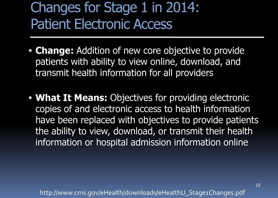 electronic access to health information have been replaced with objectives to provide patients the ability to view, download, or