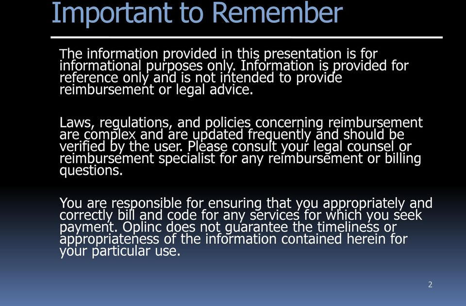 Laws, regulations, and policies concerning reimbursement are complex and are updated frequently and should be verified by the user.