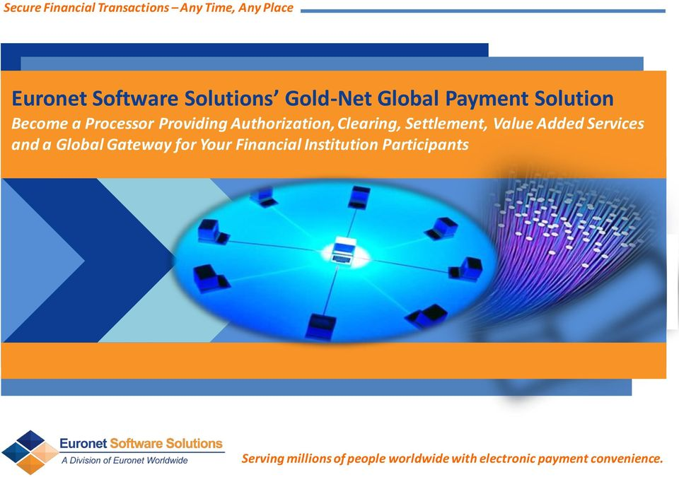 Clearing, Settlement, Value Added Services and a Global Gateway for Your Financial