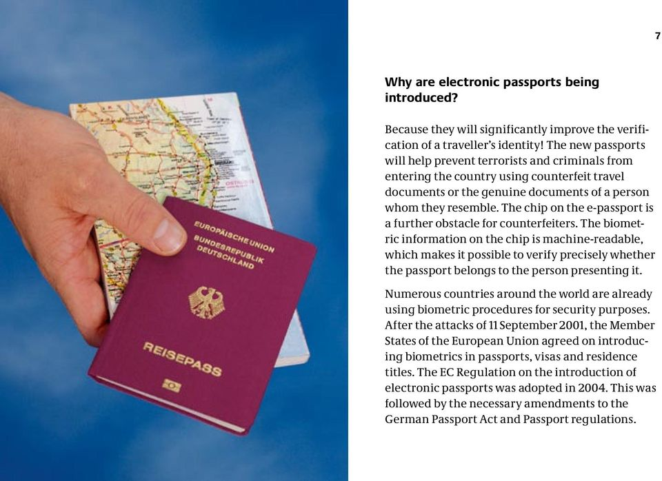 The chip on the e-passport is a further obstacle for counterfeiters.