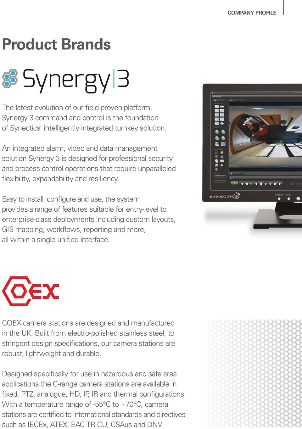 COMPANY PROFILE  Integrated end-to-end surveillance control systems