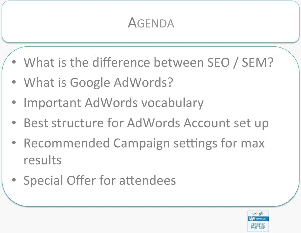 Important AdWords vocabulary Best structure for