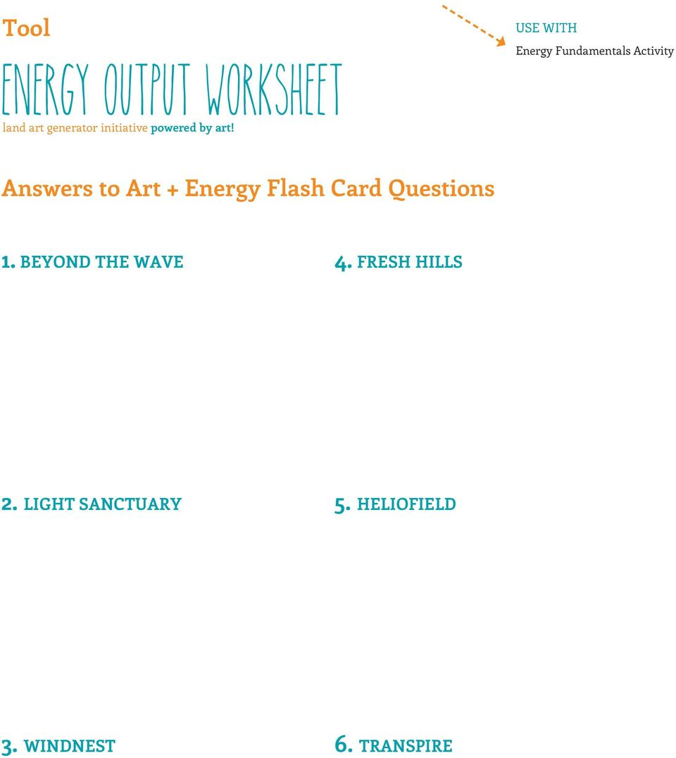 Answers to Art + Energy Flash Card Questions 1.