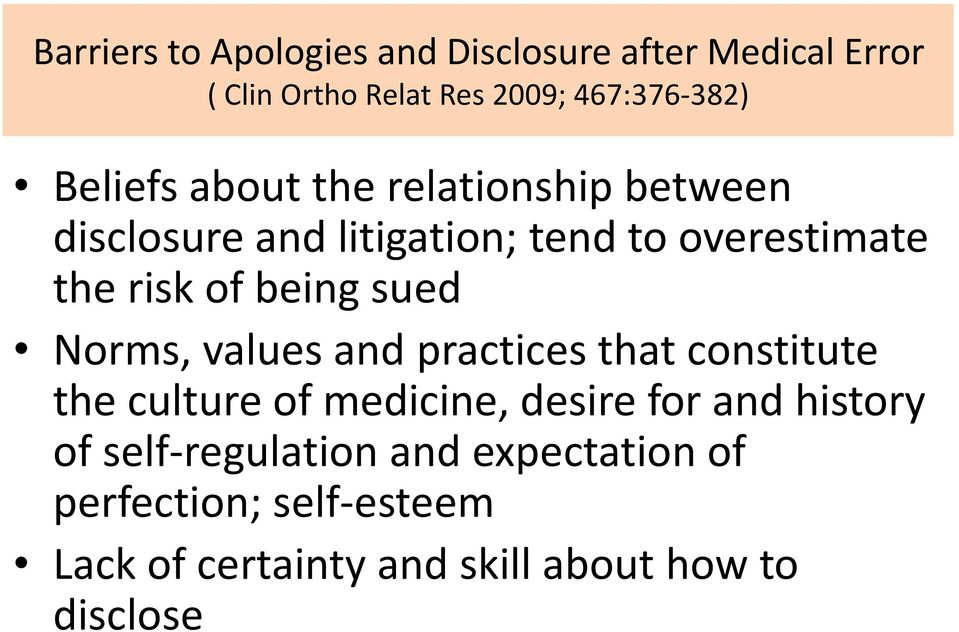 being sued Norms, values and practices that constitute the culture of medicine, desire for and history