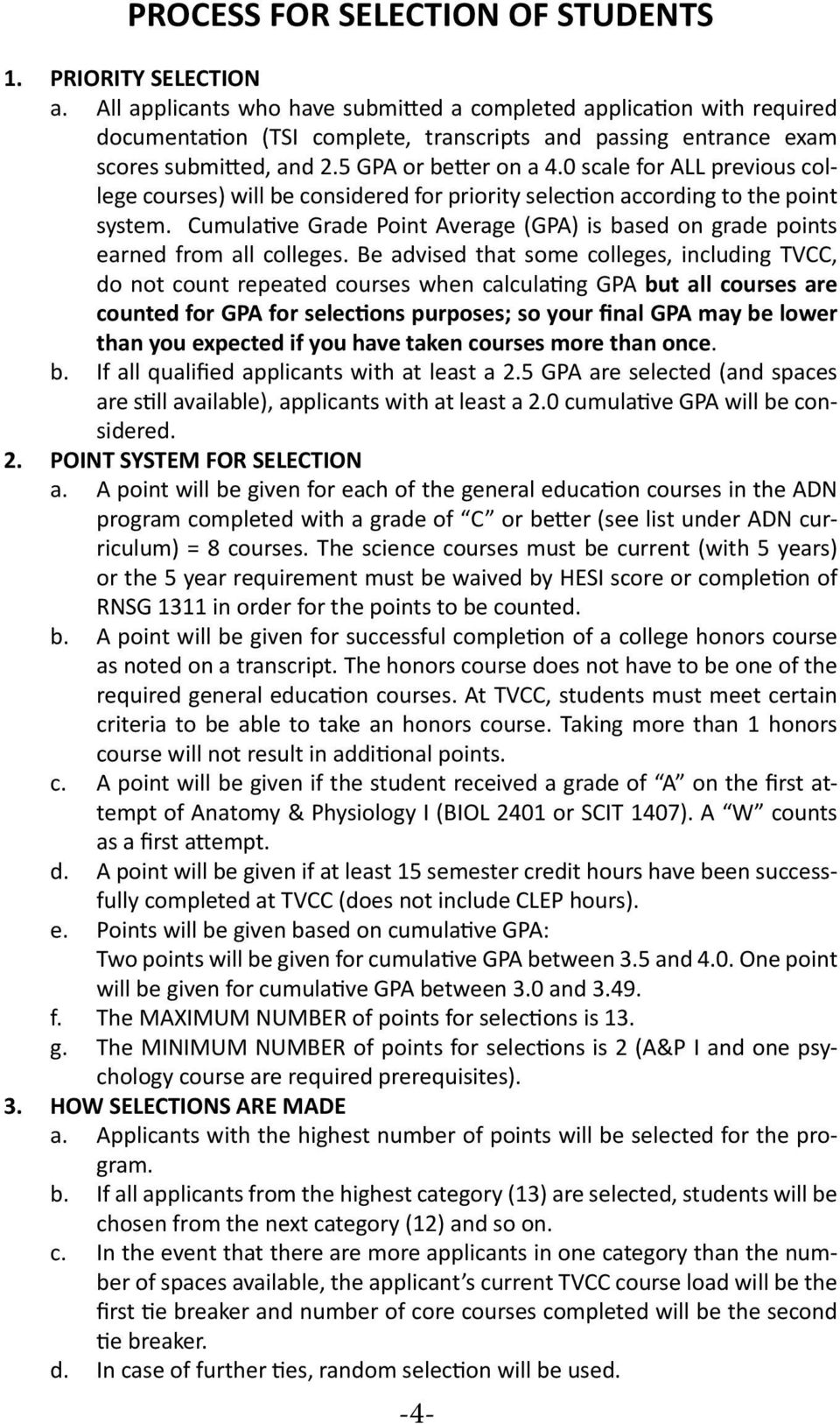 0 scale for ALL previous college courses) will be considered for priority selection according to the point system.