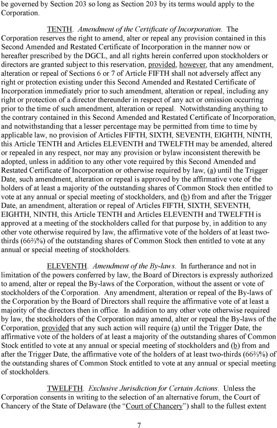 DGCL, and all rights herein conferred upon stockholders or directors are granted subject to this reservation, provided, however, that any amendment, alteration or repeal of Sections 6 or 7 of Article