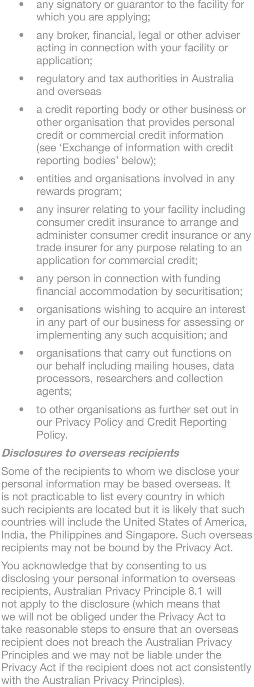 credit reporting bodies below); entities and organisations involved in any rewards program; any insurer relating to your facility including consumer credit insurance to arrange and administer