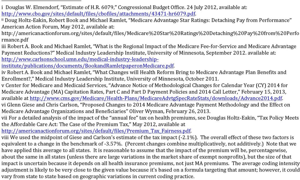 org/sites/default/files/medicare%20star%20ratings%20detaching%20pay%20from%20perfo rmance.pdf iii Robert A.