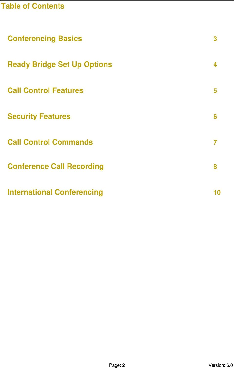 Features 6 Call Control Commands 7 Conference Call