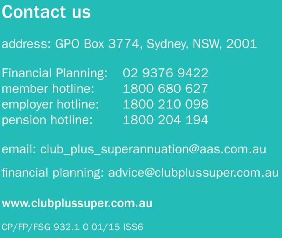 hotline: 1800 204 194 email: club_plus_superannuation@aas.com.