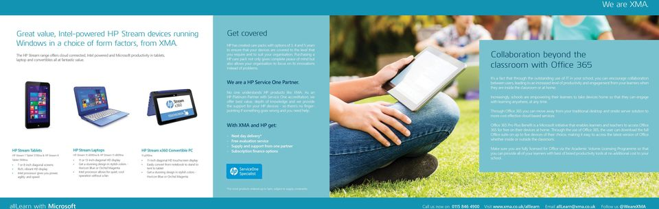 Get covered HP has created care packs with options of 3, 4 and 5 years to ensure that your devices are covered to the eve that you require and to suit your organisation.