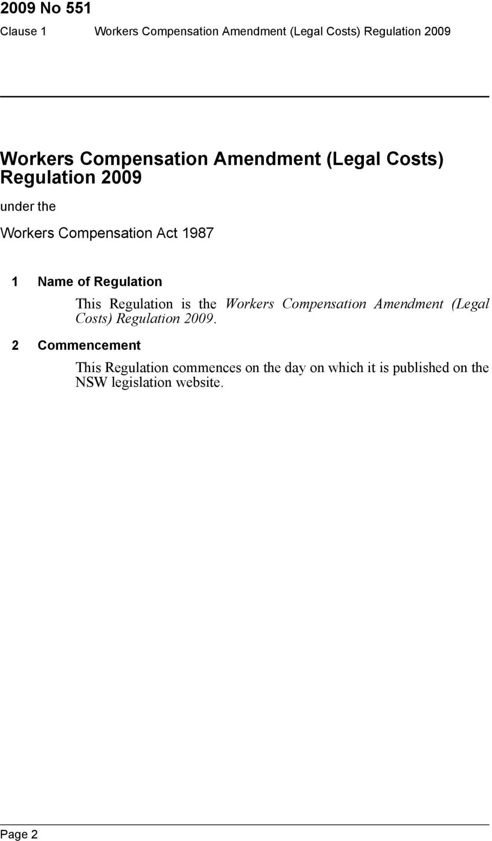 Compensation Amendment (Legal Costs) Regulation 2009.