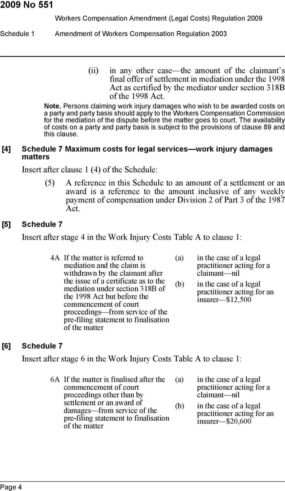 Persons claiming work injury damages who wish to be awarded costs on a party and party basis should apply to the Workers Compensation Commission for the mediation of the dispute before the matter