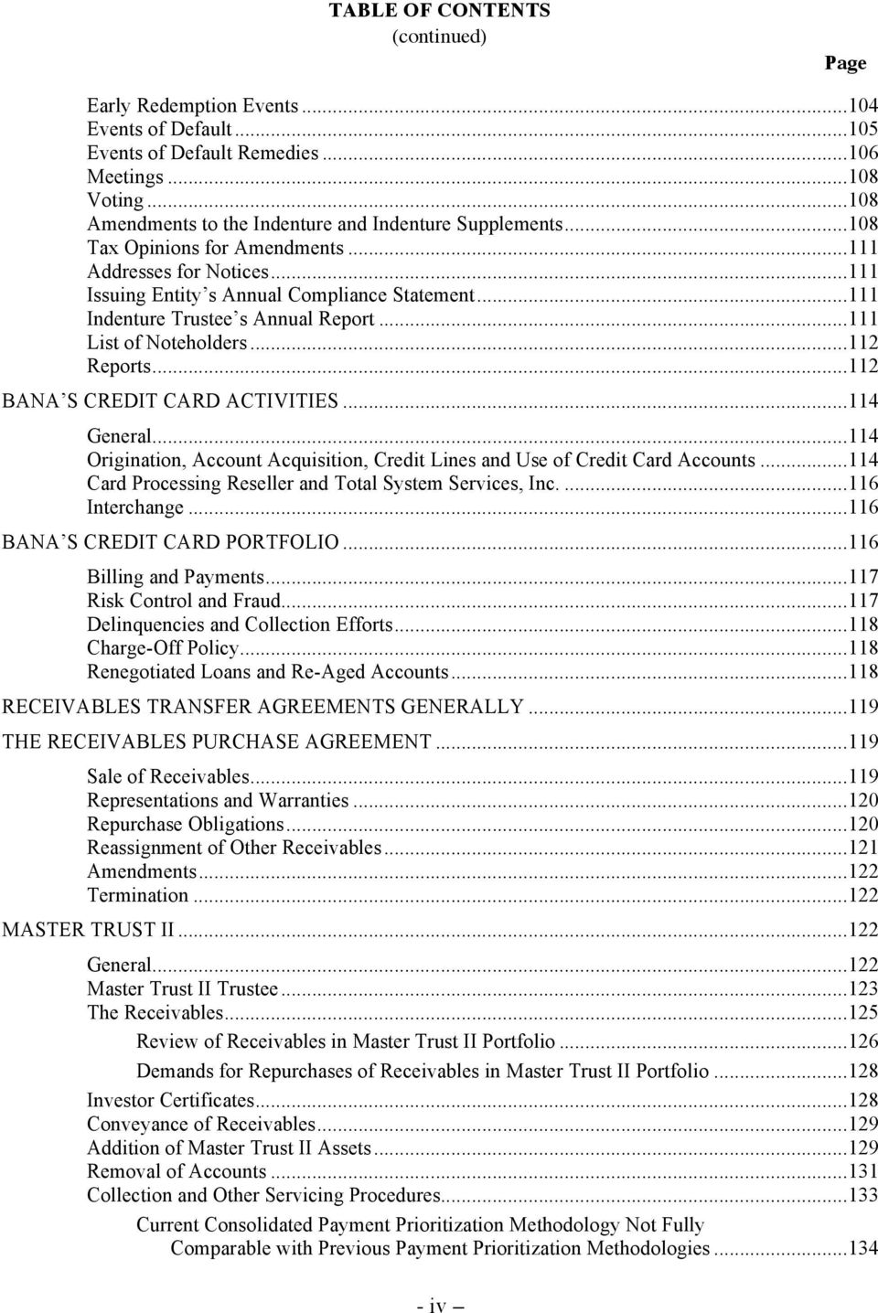 ..111 Indenture Trustee s Annual Report...111 List of Noteholders...112 Reports...112 BANA S CREDIT CARD ACTIVITIES...114 General.
