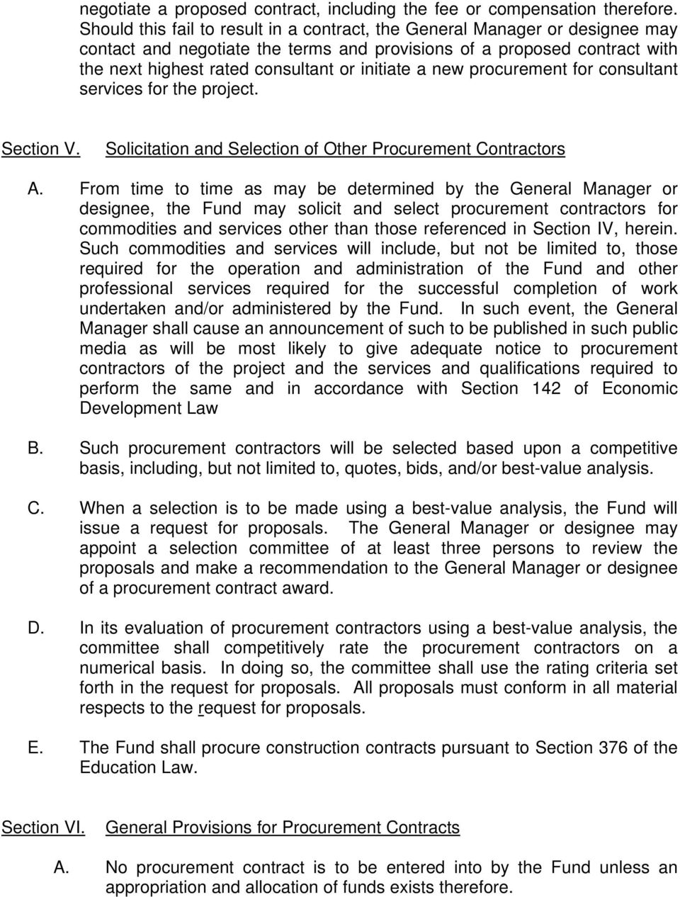 a new procurement for consultant services for the project. Section V. Solicitation and Selection of Other Procurement Contractors A.