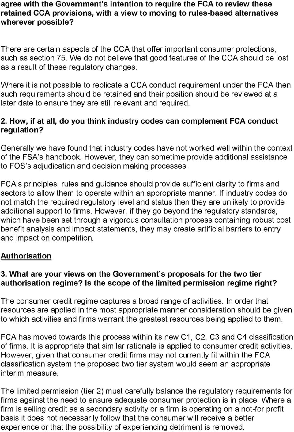 We do not believe that good features of the CCA should be lost as a result of these regulatory changes.