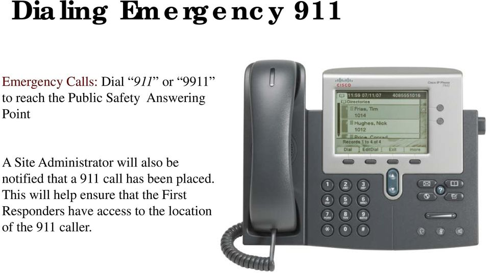 notified that a 911 call has been placed.
