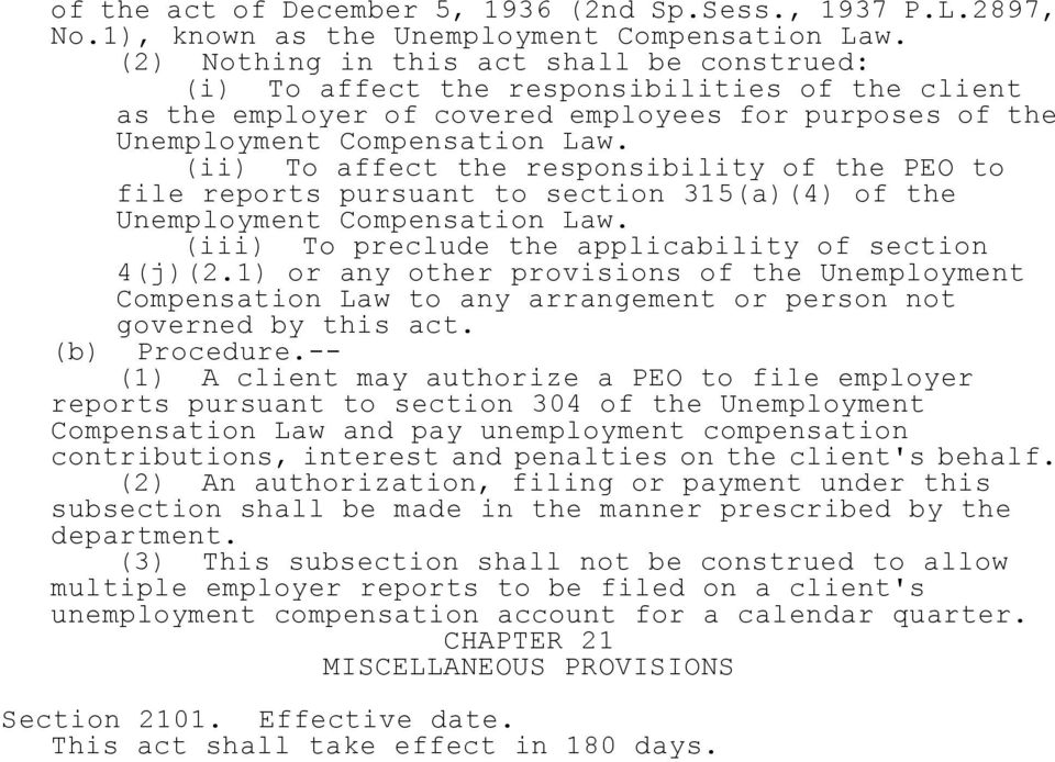 (ii) To affect the responsibility of the PEO to file reports pursuant to section 315(a)(4) of the Unemployment Compensation Law. (iii) To preclude the applicability of section 4(j)(2.